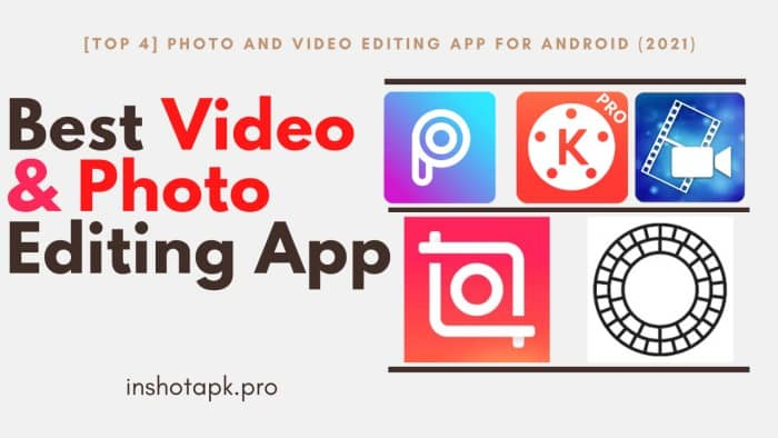 Best Video and Photo Editing App